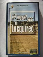 CA MEURT SEC A LOCQUIREC  Par MICHEL COURAT   éditions  BARGAIN  Policier Breton - Livres, BD, Revues