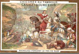 CHROMO CHICOREE AU TAMBOUR CASIEZ-BOURGEOIS CAMBRAI  RICHELIEU FORCANT LE PAS DE SUZE - Chromos