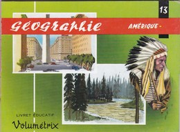 Livret éducatif Volumétrix - N°13 - Géographie II - Amérique - Livres, BD, Revues