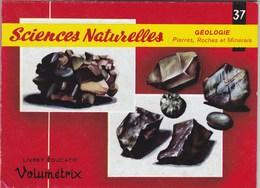 Livret éducatif Volumétrix - N°37 - Sciences Naturelles II - Géologie - Pierres, Roches Et Minerais - Libri, Riviste, Fumetti