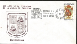 J) 1977 MEXICO, 200 YEARS OF THE TITULATION OF THE CITY OF CAMPECHE, EMBLEM, FDC - Mexico