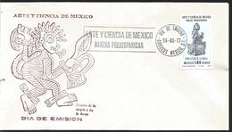 J) 1977 MEXICO, ART AND SCIENCE OF MEXICO, PREHISPANIC DANCES, AZTEC GOD OF DANCE, FDC - Mexique