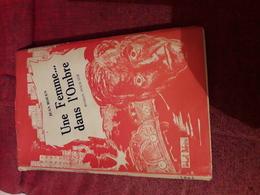 Une Femme Dans L'ombre Par Rouen  Ed Essor - Livres, BD, Revues