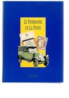 Le Patrimoine De La Poste Ed Flohic 480 P - Littérature
