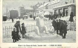 CHAUX DE FONDS - Hiver,janvier 1907, L'ours De Neige. - NE Neuchâtel