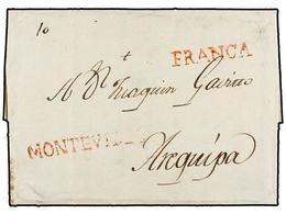 URUGUAY. 1801. URUGUAY A AREQUIPA (Perú). Carta Completa, Marcas MONTEVIDEO Y FRANCA En Rojo, Tarifa Manuscrita De '10'  - Unclassified