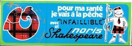 """Autocollant - Pêche - Pour Ma Santé Je Vais à La Pêche Avec """"INFAILLIBLE""""  Et  Noris Shakespeare - 23 X 8 Cm - - Stickers"""