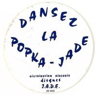 Autocollant - DANSEZ LA POPKA-JADE - Distribution DISCODIS - Disques J.A.D.E. - Diamètre 10 Cm - - Stickers
