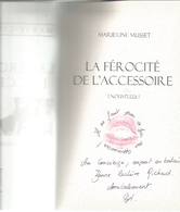 Dédicace De Marie-Line Musset - La Férocité De L'accessoire - Books, Magazines, Comics