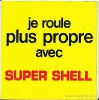 Autocollant - Automobiles - Huile - Je Roule Plus Propre Avec SUPER SHELL - 9,5 X 9,5 Cm - - Stickers