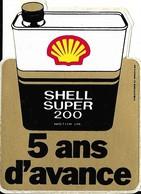 Autocollant - Automobiles - Huile - SHELL Super 200 - 5 Ans D'avance - 10 X 7 Cm - - Stickers