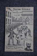 """MONTPELLIER - Le Meeting Viticole Du 9 Juin 1907 : """" Mort Aux Fraudeurs !"""". - Montpellier"""