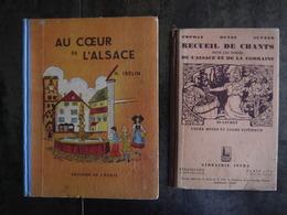 RECUEIL DE CHANTS POUR LES ECOLES DE L ALSACE ET DE LA LORRAINE  AU COEUR DE L ALSACE  LOT 2 LIVRES - Alsace