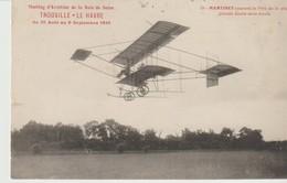 C P A. - MEETING D'AVIATION DE LA BAIE DE SEINE - TROUVILLE - LE HAVRE - 29 - MARTINET COURANT LE PRIX DE LA PLUS GRANDE - ....-1914: Precursors