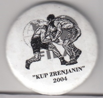 Badge FILA Wrestling Cup Zrenjanin 2004 Serbia And Montenegro - Lotta