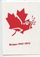 Dieppe 1942/2012 : Opération Jubilee 70è Anniversaire (gueurre) Canada érable Colombe De La Paix (cp Vierge) - Dieppe