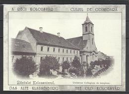 Romania, Cluj, Kolozsvar,  Unitarian Church And College 1900,  Reprint. - Roumanie