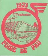 Autocollant - FOIRE DE PAU - 7/17 Septembre 1973 -  9,5 X 8,5 Cm - - Stickers