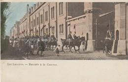 C P A - LES LANCIERS - RENTRÉE A LA CASERNE - PRÉCURSEUR - HEINTZ JADOUT - Regiments