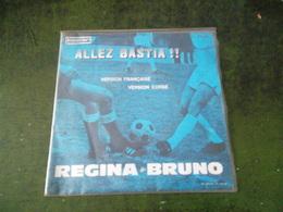 VINYLE 45 T ALLEZ BASTIA REGINA ET BRUNO - Vinyl Records