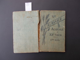ALMANACH AGRICOLE DU XXème SIECLE.324 PAGES.ANNEE 1912. - Sciences