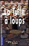 Jean-Marc Soyez - La Tuile à Loups - Terre De Poche  / Éditions De Borée - ( 2010 ) . - Livres, BD, Revues