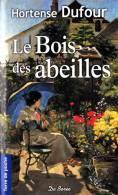 Hortense Dufour - Le Bois Des Abeilles - Terre De Poche  / Éditions De Borée - ( 2009 ) . - Livres, BD, Revues
