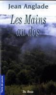 Jean Anglade - Les Mains Au Dos - Terre De Poche  / Éditions De Borée - ( 2004 ) . - Livres, BD, Revues