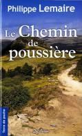 Philippe Lemaire - Le Chemin De Poussière - Terre De Poche  / Éditions De Borée - ( 2011 ) . - Livres, BD, Revues