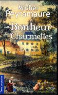 Michel Peyramaure - Le Bonheur Des Charmettes - Terre De Poche  / Éditions De Borée - ( 2008 ) . - Livres, BD, Revues