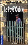 Jean Anglade - Le Pays Oublié - Terre De Poche N°  74 - Éditions De Borée - ( 2007 ) . - Livres, BD, Revues