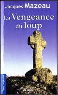 Jacques Mazeau - La Vengeance Du Loup - Terre De Poche - Éditions De Borée - ( 2013 ) . - Livres, BD, Revues