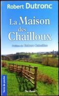 Robert Dutronc - La Maison Des Chailloux - Terre De Poche - Éditions De Borée - ( 2010 ) . - Livres, BD, Revues