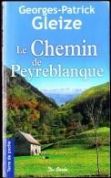 Georges-Patrick Gleize - Le Chemin De Peyreblanque - Terre De Poche - Éditions De Borée - ( 2011 ) . - Livres, BD, Revues
