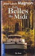 Jean-Louis Magnon - Les Belles Du Midi - Éditions De Borée - ( 2012 ) . - Livres, BD, Revues