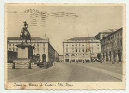 TORINO - PIAZZA SAN CARLO E VIA ROMA 1943  - VIAGGIATA FG - Italy