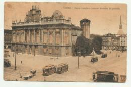TORINO - PIAZZA CASTELLO E PALAZZO MADAMA DA PONENTE 1918  VIAGGIATA FP - Italy