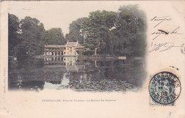 Versailles Parc De Trianon La Maison Du Seigneur éditeur A Bourdier - Versailles (Château)