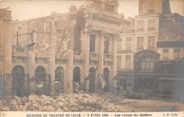 ¤¤   -    LILLE  -   Carte-Photo De L'Incendie Du Théatre En 1903  -  Les Ruines Du Théatre   -   ¤¤ - Lille