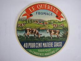 Etiquette De Fromage LE QUEREUX Fromage Fabriqué En CHARENTE MARITIME 40% 17-R - Kaas