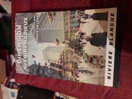 Riviere Blanche  Dimensions Avenirs Radieux Presentee Par P Lajoye Tbe - Livres, BD, Revues