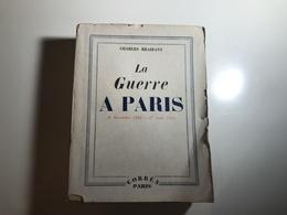 La Guerre à Paris 8 Novembre 1942 - 27 Aout  1944 Charles Braibant - France