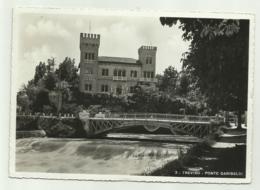TREVISO - PONTE GARIBALDI 1938  - VIAGGIATA FG - Treviso