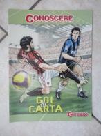 Conoscere Insieme - Opuscolo - Gol Di Carta - Raccontare I Gol - Fumetti Con Idoli Calcio -  IL GIORNALINO - Books, Magazines, Comics