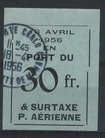 TT--247- RARE ETIQUETTE 30F, EN PORT DÛ & SURTAXE De P.AERIENNE OBL. Du 18/04/56, VEILLE DU MARIAGE PRINCIER - Monaco