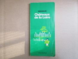 """Châteaux De La Loire """"Guide Michelin""""  / éditions Pneu Michelin De 1972 - Michelin (guides)"""
