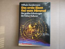 Das Erste Eisen Fiel Vom Himmel (Wilhelm Sandermann) éditions C. Bertelsmann De 1978 - Livres, BD, Revues