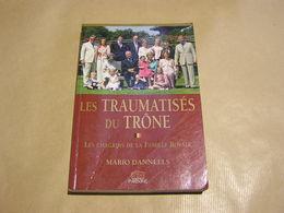 LES TRAUMATISES DU TRONE Les Chagrins De La Famille Royale Belgique Royaume Roi Reine Princes Royauté Prince Princesse - History