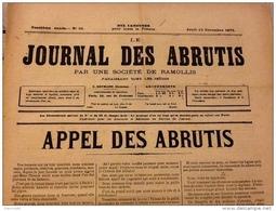 1877 JOURNAL DES ABRUTIS Par Une Société De Ramollis APPEL DES ABRUTIS - Journaux - Quotidiens