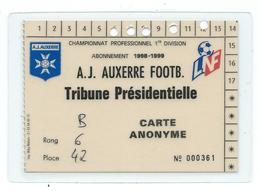 43 F - FOOT BALL - A.J. AUXERRE - CARTE D'ABONNEMENT SAISON 1998-1999 TRIBUNE PRESIDENTIELLE - Football